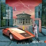 Adam Nitti, Not of This World