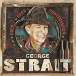 George Strait, Cold Beer Conversation
