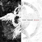 For Today, Wake