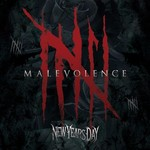 New Years Day, Malevolence