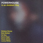 Powerhouse, In an Ambient Way