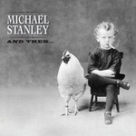 Michael Stanley, And  Then