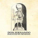 Don Fernando, Haunted By Humans