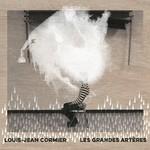 Louis-Jean Cormier, Les Grandes Arteres