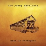 The Young Novelists, Made Us Strangers