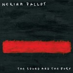 Nerina Pallot, The Sound and the Fury