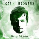 Ole Borud, Keep Movin