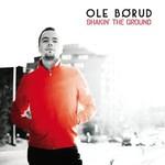Ole Borud, Shakin' The Ground