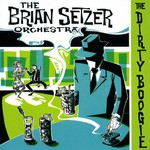 The Brian Setzer Orchestra, The Dirty Boogie