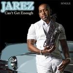 Jarez, Can't Get Enough