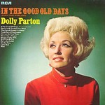 Dolly Parton, In The Good Old Days (When Times Were Bad)