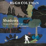 Hugh Coltman, Shadows: Songs of Nat King Cole