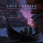 Sofa Surfers, Scrambles, Anthems and Odysseys