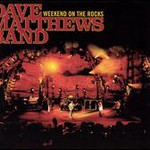Dave Matthews Band, Weekend On The Rocks