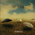 After..., Hideout