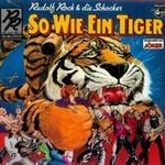 Rudolf Rock & die Schocker, So wie ein Tiger