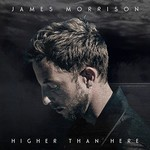 James Morrison, Higher Than Here