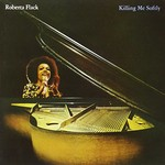 Roberta Flack, Killing Me Softly