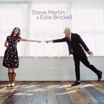 Steve Martin & Edie Brickell, So Familiar