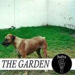 The Garden, haha