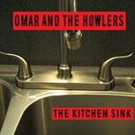 Omar And The Howlers The Kitchen Sink