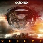 Skindred, Volume