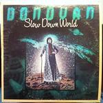 Donovan, Slow Down World
