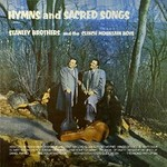 The Stanley Brothers, Hymns and Sacred Songs mp3