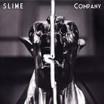 Slime, Company