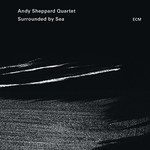 Andy Sheppard Quartet, Surrounded By Sea