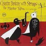 Charlie Parker, Charlie Parker With Strings: The Master Takes