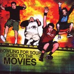 Bowling for Soup, Bowling for Soup Goes to the Movies