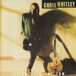 Chris Whitley, Living With the Law