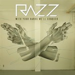 Razz, With Your Hands We'll Conquer
