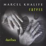 Marcel Khalife, Caress