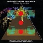 Matthew Garrison, Shapeshifter Live 2010 - Part 1, Matthew Garrison Solo