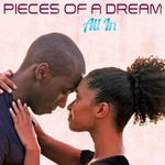 Pieces of a Dream, All In
