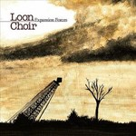 Loon Choir, Expansion Forces
