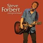 Steve Forbert, Compromised
