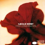 Caecilie Norby, First Conversation