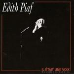 Edith Piaf, Il etait une voix (Documents Inedits)