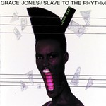 Grace Jones, Slave to the Rhythm