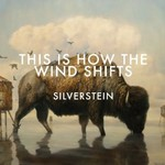 Silverstein, This Is How the Wind Shifts: Addendum