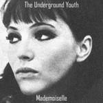 The Underground Youth, Mademoiselle
