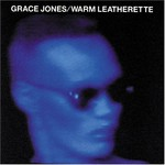 Grace Jones, Warm Leatherette