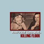 Killing Floor, Rock 'n' Roll Gone Mad