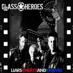 Glass Heroes,    Liars Cheats and Thieves