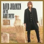 David Johansen and The Harry Smiths, Shaker
