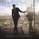 Babyface, Return Of The Tender Lover