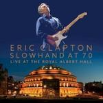 Eric Clapton, Slowhand at 70: Live at the Royal Albert Hall